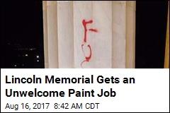 Vandals Scrawl Profane Graffiti Onto Lincoln Memorial