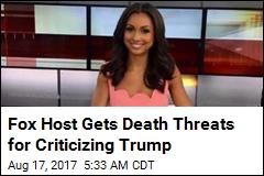 Fox Host Gets Death Threats for Criticizing Trump