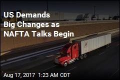 US Demands Big Changes as NAFTA Talks Begin