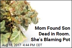 Mom Claims Marijuana Killed Her Son