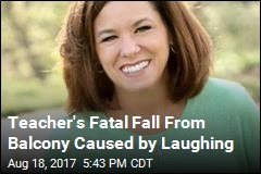 Teacher Laughs Too Hard, Falls to Death From Balcony