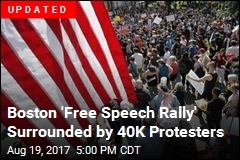 Boston 'Free Speech Rally' Surrounded by 15K Protesters