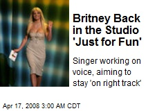Britney Back in the Studio 'Just for Fun'