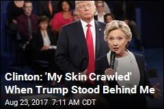 Hillary: Maybe I Should Have Said to Trump, 'Back Up, Creep'