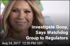 Watchdog Group Wants Gwyneth's Goop Investigated