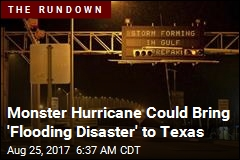 Hurricane Could Bring 'Flooding Disaster' to Texas