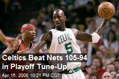 Celtics Beat Nets 105-94 in Playoff Tune-Up