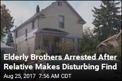 Elderly Brothers Arrested After Relative Makes Disturbing Find