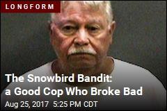 The Snowbird Bandit: a Good Cop Who Broke Bad