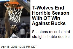 T-Wolves End Horrible Season With OT Win Against Bucks