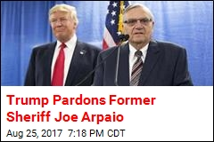 Trump Pardons Former Sheriff Joe Arpaio