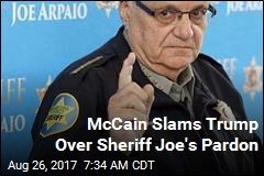 McCain Slams Trump Over Sheriff Joe's Pardon