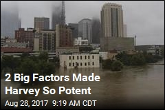 2 Big Factors Made Harvey So Potent