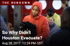 So Why Didn't Houston Evacuate?