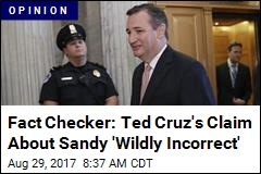 Fact Checker: Ted Cruz's Claim About Sandy 'Wildly Incorrect'
