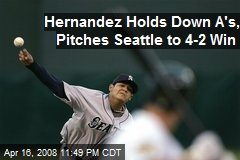 Hernandez Holds Down A's, Pitches Seattle to 4-2 Win