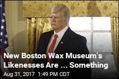 New Boston Wax Museum's Likenesses Are ... Something