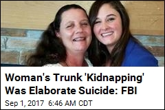 FBI: Trunk 'Kidnapping' Was Elaborate Suicide