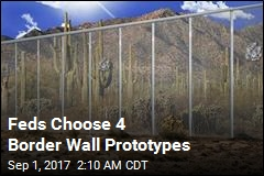 4 Border Wall Prototypes Have Been Chosen