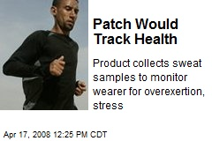 Patch Would Track Health