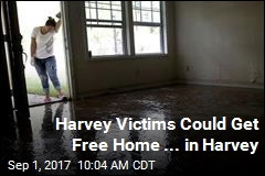 Harvey Victims Could Get Free Home ... in Harvey