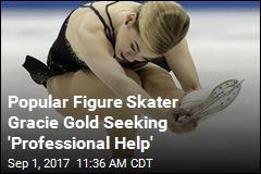 Popular Figure Skater Gracie Gold Seeking 'Professional Help'