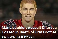 Manslaughter, Assault Charges Tossed in Death of Frat Brother