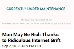 Man May Be Rich Thanks to Ridiculous Internet Grift
