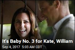 It's Baby No. 3 for Kate, William
