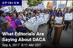 What Editorials Are Saying About DACA