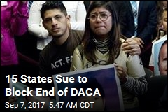 15 States Sue to Block End of DACA