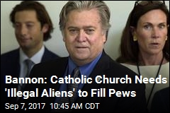 Bannon: Catholic Church Needs 'Illegal Aliens' to Fill Pews