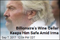 Wine Cellar Holds: Billionaire Branson OK After Irma