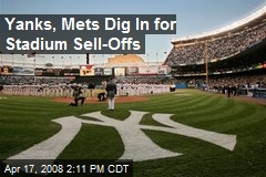 Yanks, Mets Dig In for Stadium Sell-Offs
