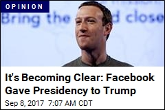 It's Becoming Clear: Facebook Gave Presidency to Trump