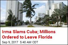 Irma Slams Cuba; Millions Ordered to Leave Florida