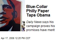 Blue-Collar Philly Paper Taps Obama