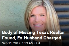 Body of Missing Texas Realtor Found, Ex-Husband Charged