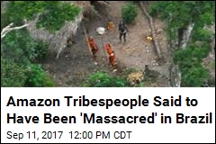 Amazon Tribespeople Said to Have Been 'Massacred' in Brazil