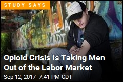 Opioid Crisis Is Taking Men Out of the Labor Market