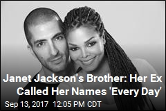 Janet Jackson's Brother Says Her Ex Verbally Abused Her