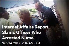 Internal Affairs Report Slams Officer Who Arrested Nurse