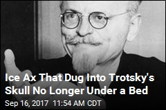 Ice Ax That Dug Into Trotsky's Skull No Longer Under a Bed