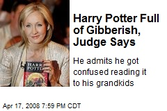 Harry Potter Full of Gibberish, Judge Says