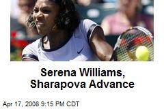 Serena Williams, Sharapova Advance