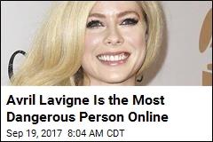 Avril Lavigne Is the Most Dangerous Person Online