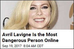 Avril Lavigne Is the Most Dangerous Person Online