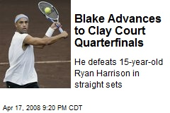 Blake Advances to Clay Court Quarterfinals