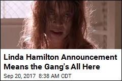 Linda Hamilton Announcement Means the Gang's All Here