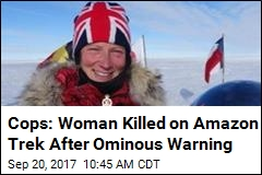 Cops: Woman Killed on Amazon Trek After Ominous Warning